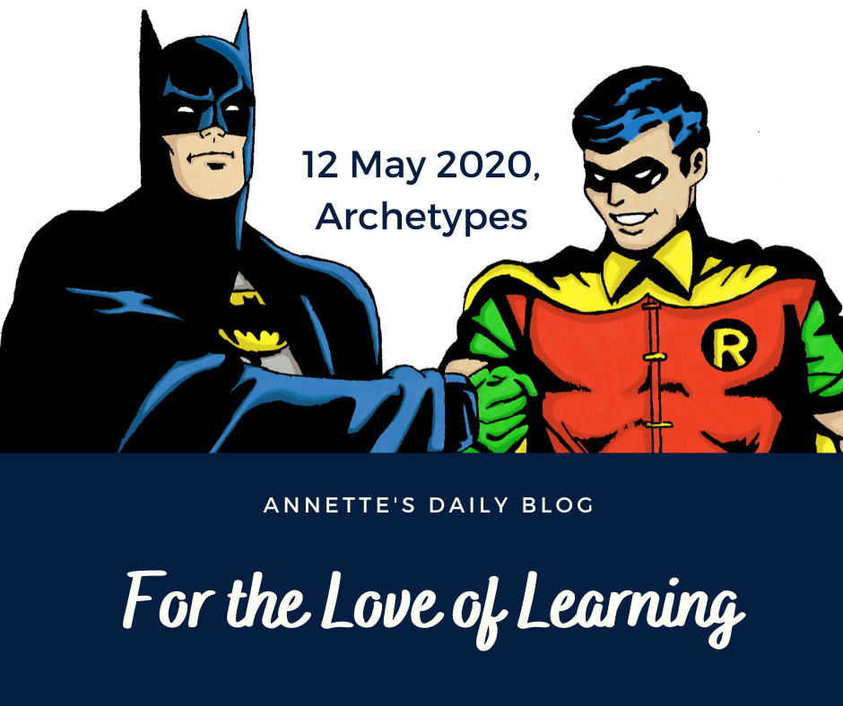 For the Love of Learning, 12 May 2020 : The Archetype