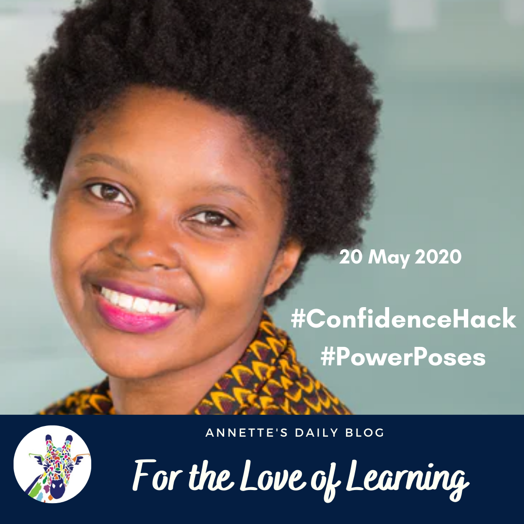For the Love of Learning, 20 May 2020 : #ConfidenceHack #PowerPoses