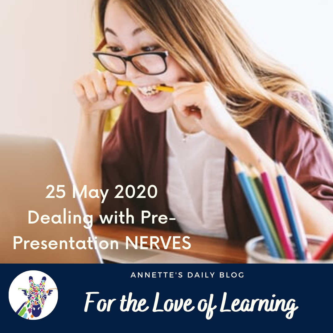 For the Love of Learning : Dealing with Pre-Presentation Nerves