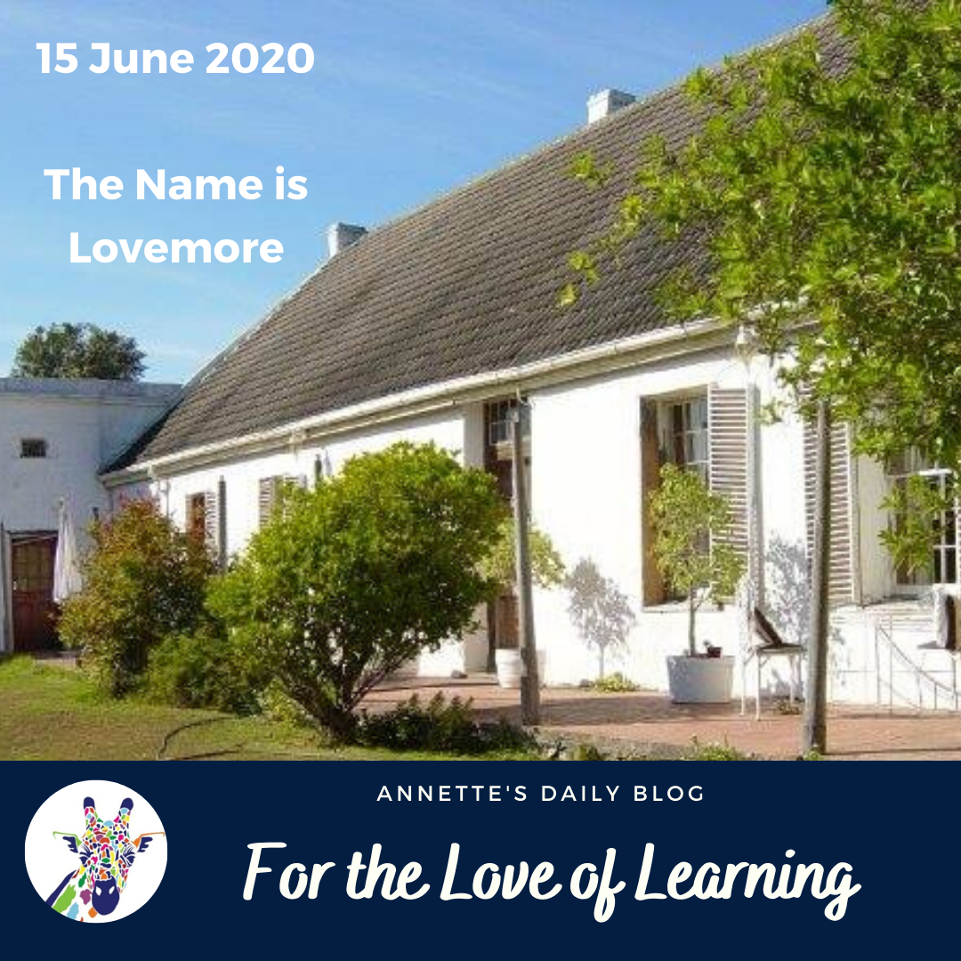 For the Love of Learning, 15 June 2020 : The Name is Lovemore
