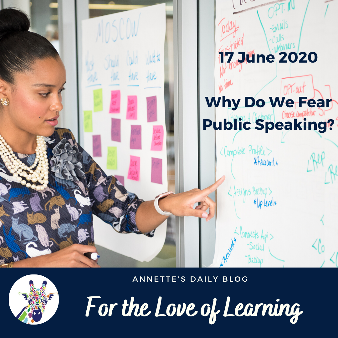 For the Love of Learning, 17 June 2020 : Why Do We Fear Public Speaking?