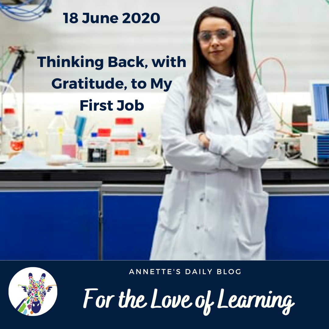 For the Love of Learning, 18 June 2020 : Thinking Back, with Gratitude, to My First Job
