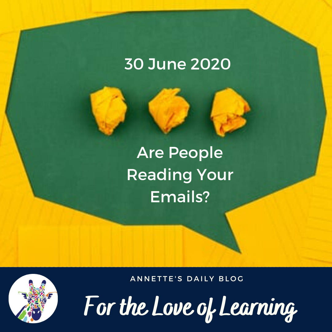 For the Love of Learning, 30 June 2020: Are People Reading Your Emails?