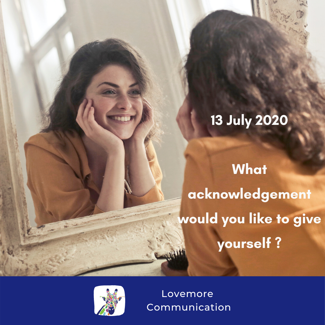 For the Love of Learning, 13 July 2020 : What Acknowledgement Would You Like to Give Yourself?