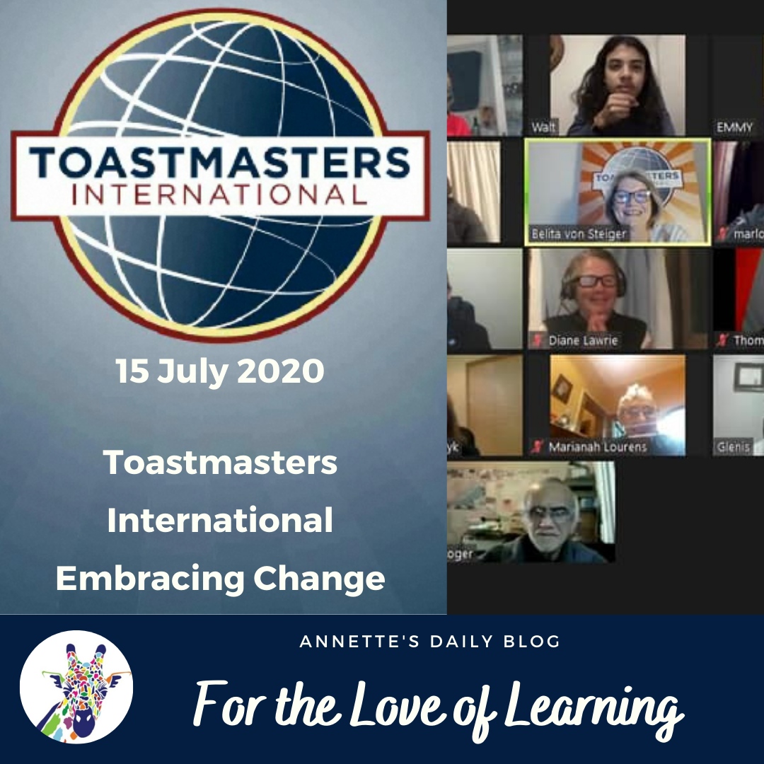 For the Love of Learning, 15 July 2020 : Toastmasters International Embracing Change